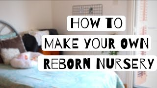 How To Make A Reborn Nursery L Reborn Life