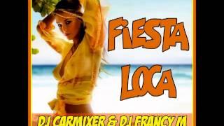 Dj Carmixer & Dj Francy M  feat. Neon Los Tiburones fiesta loca (original mix )