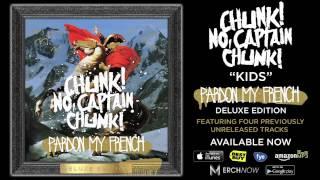 Chunk! No, Captain Chunk! - Kids (Album Stream)