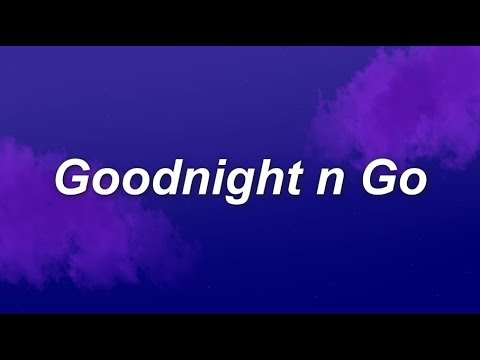 Ariana Grande - Goodnight N Go (Lyrics)