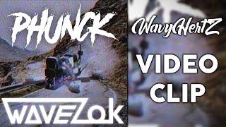 WaveZok - PHUNCK (Video Clip)   WavyHertZ FPV Freestyle