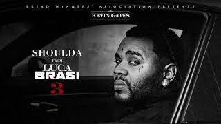 Kevin Gates   Shoulda [Official Audio]