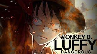 [One Piece AMV] - DANGEROUS   Monkey D. Luffy