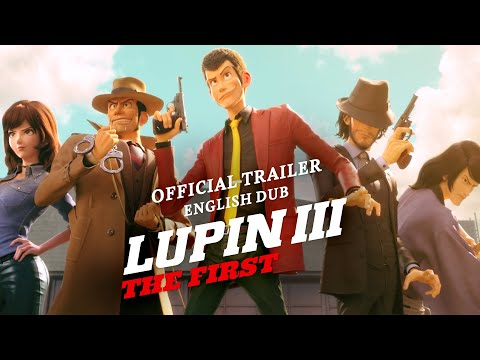 GEEKED: Lupin III: The First – Official English Trailer