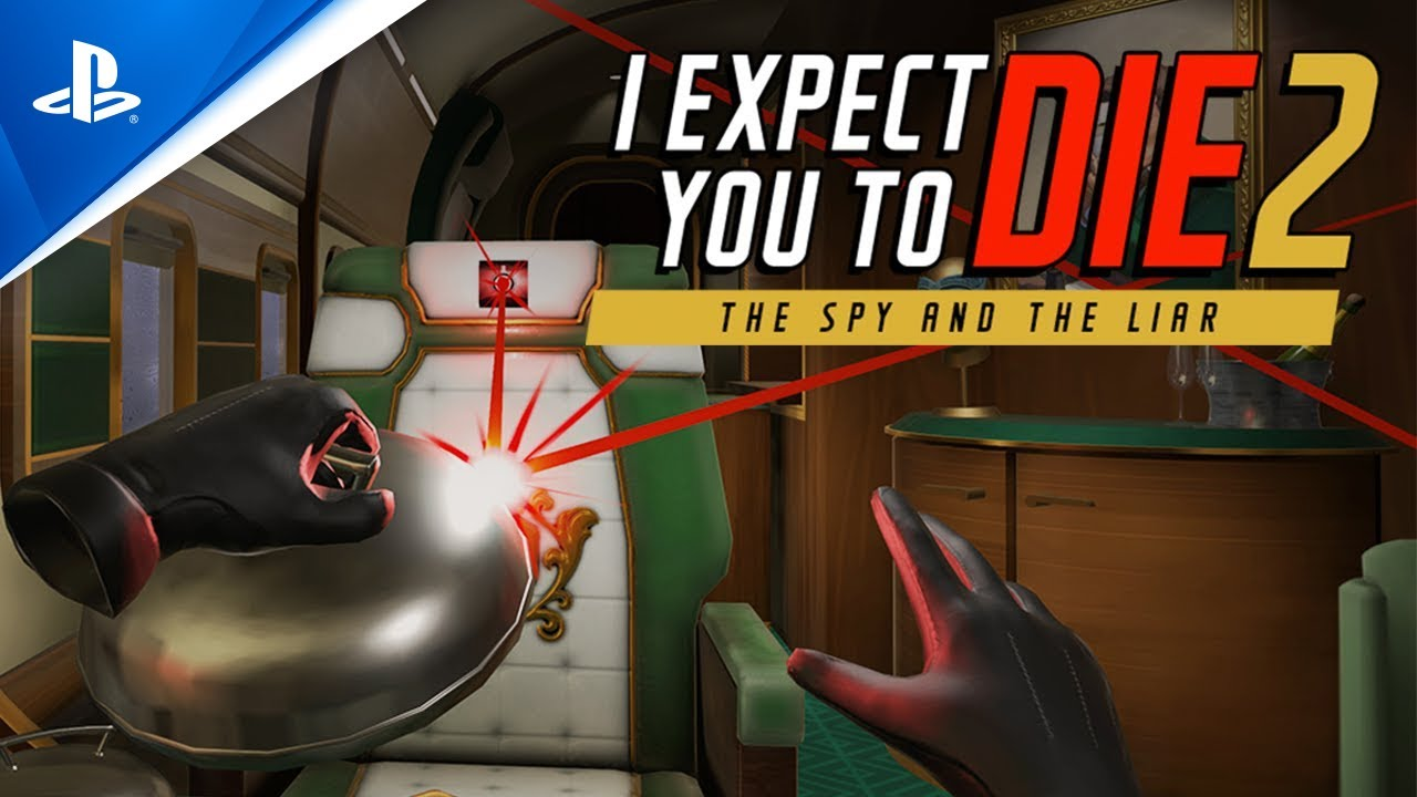 I Expect You To Die 2 возвращается на PS VR