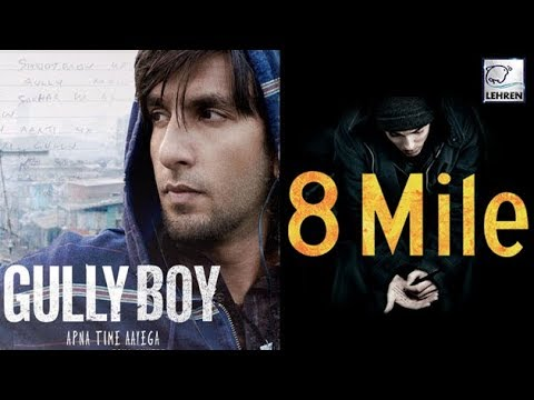 6 Similarities Between Gully Boy And Eminem's 8 Mi