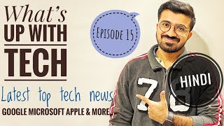 WHAT'S UP WITH TECH EPISODE 15 IN HINDI | Top tech news of last week (what's new in the tech world) - Download this Video in MP3, M4A, WEBM, MP4, 3GP