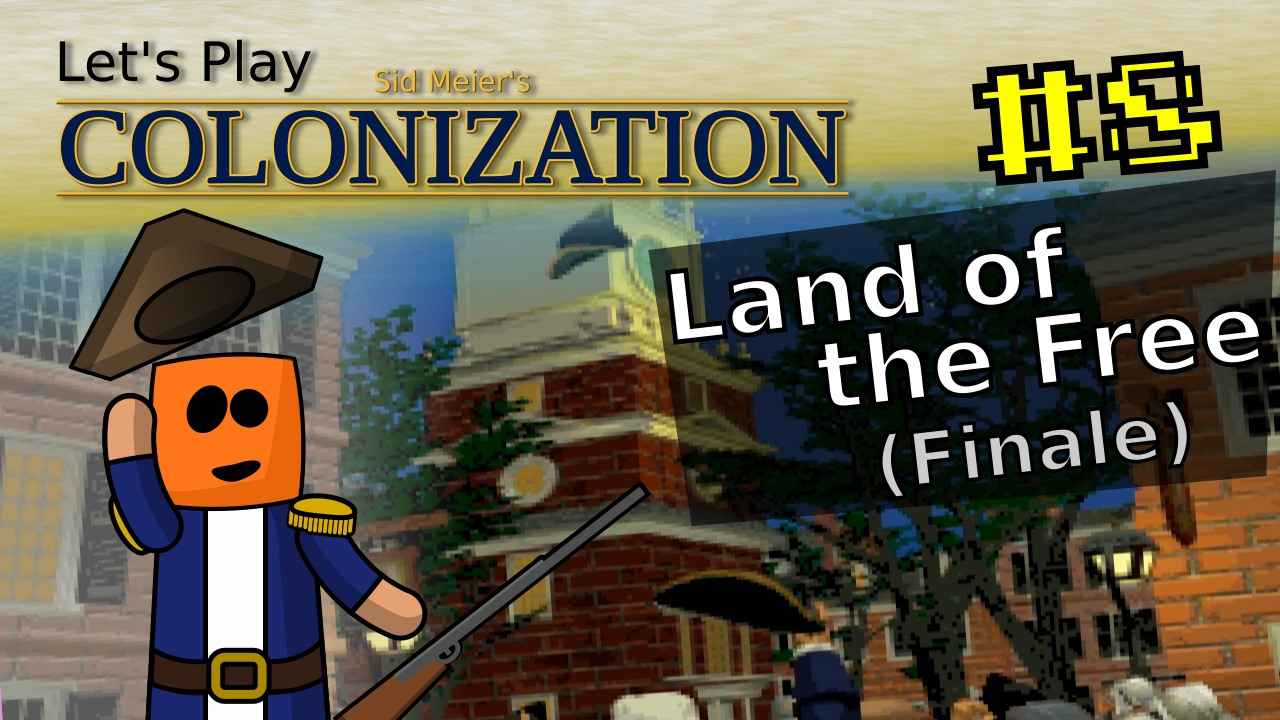 Sid Meier's Colonization #8 | Land of the Free (Finale)