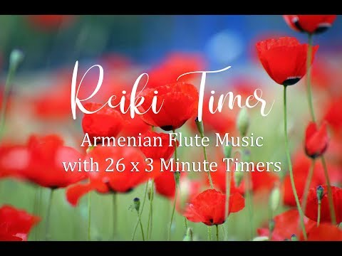 Reiki 3 Minute Timer ~ Armenian Flute Music with 26 x 3 Minute