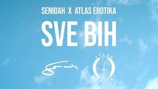 Senidah X Atlas Erotika   Sve Bih (Official Video)