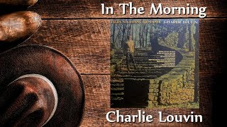 Charlie Louvin - In The Morning