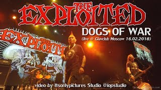 The EXPLOITED - Dogs Of War (live in Moscow, Russia. 16.02.2018)