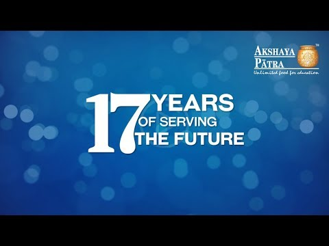 The Akshaya Patra Foundation Celebrating 17 Years!