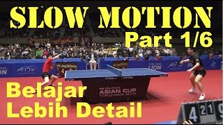 TERBARU!!! SLOW MOTION (Part 1/6) Final Asian Cup - April 2019 Ma Long VS Fan Zhendong.