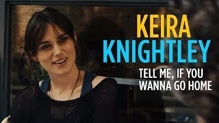 CAN A SONG SAVE YOUR LIFE? | Keira Knightley Tell Me, If You Wanna Go Home | Ab 28.8. Im Kino!