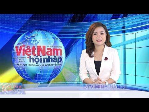 BẢN TIN TẠP CHÍ VIỆT NAM HỘI NHẬP - Ngày 07.05.2018