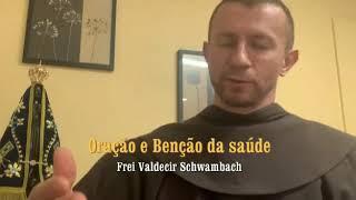 [Oração e Benção da Saúde – Frei Valdecir Schwambach]
