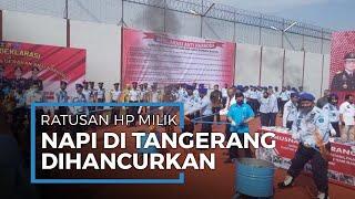 Diduga Jadi Alat Transaksi Narkoba, Ratusan Handphone Milik Narapidana Dihancurkan di Tangerang