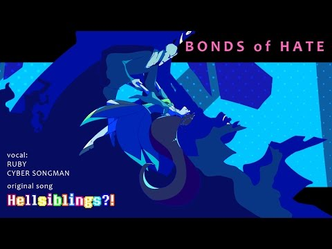 【RUBY&CYAN】 BONDS of HATE【Vocaloid Original】 Hellsiblings?! song