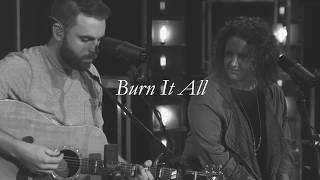 Burn It All - Acoustic