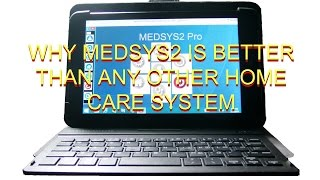 WHY MEDSYS2 IS THE BEST HOME CARE SYSTEM ON THE MARKET