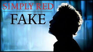 YouTube video E-card Subscribe  The full video for Fake by Simply Red This song is featured on the double