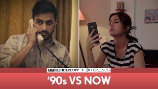 FilterCopy | '90s vs Now | Veer Rajwant Singh, Barkha Singh & Deepika Amin