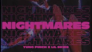 Yung Pinch   Nightmares Ft. Lil Skies