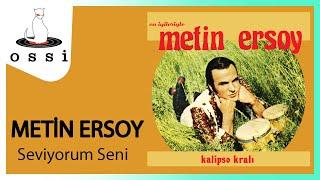 Metin Ersoy / Seviyorum Seni