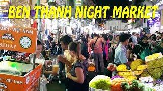 SÀI GÒN #7: Khám Phá Chợ Đêm BẾN THÀNH Quận 1 TPHCM