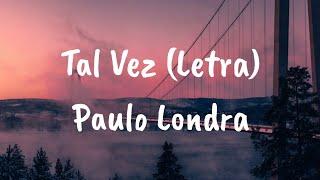 Paulo Londra   Tal Vez (Letra)