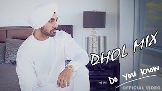 Do You Know  Diljit Dosanjh Dhol Mix By Dj Hans  Bhangra Remix  Latest Punjabi Song 2016