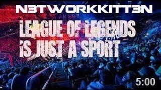 League of Legends is just a sport ➪ by N3tworkKitt3N