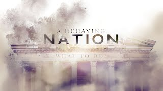 What To Do In A Decaying Nation