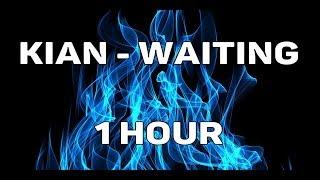 Kian   Waiting (1 Hour Loop)