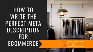How to Write the Perfect Meta Description for Ecommerce Stores