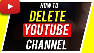 How to Delete a YouTube Channel