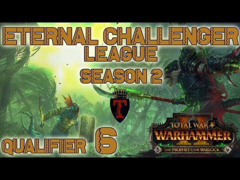 ECL Season 2 | Total War: Warhammer II Competitive League/Tournament - Qualifier #6