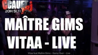 Vitaa feat Maître Gims - Game Over - Live - C'Cauet sur NRJ