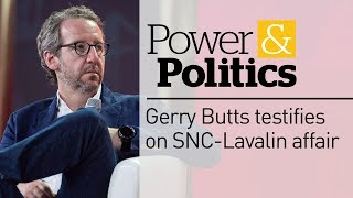 Gerald Butts testifies on SNC-Lavalin | Power & Politics special coverage