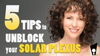 5 Tips to Unblock Your Solar Plexus Chakra