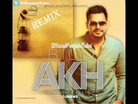 Billi Akh Prabh Gill ft DjHans REMIX