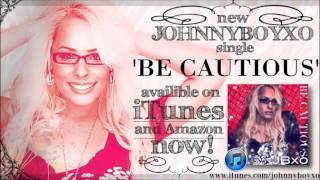 Be Cautious - Johnnyboyxo (ON ITUNES NOW!!)