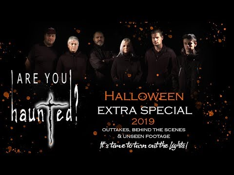 Are You Haunted..? Halloween Special 2019