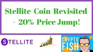 Stellite Coin Revisited - 20% Price Jump!