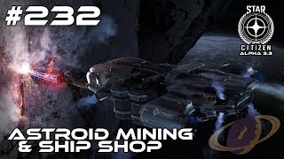 Star Citizen #232 Astroid Mining & Ship Shop [Deutsch] [1440p]