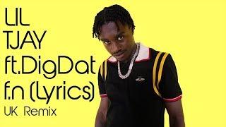 Lil Tjay   F.N (UK Remix ) Ft. DigDat (Official Lyrics)