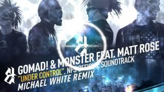 GoMad! & Monster feat. Matt Rose - Under Control (Michael White Remix)
