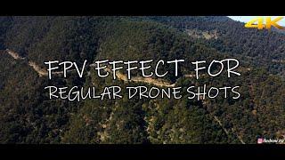 SIMPLE FPV EFFECT FOR REGULAR DRONE SHOTS | Mavic Air 2