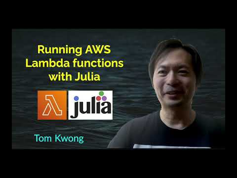 Running AWS Lambda functions with Julia | Tom Kwong